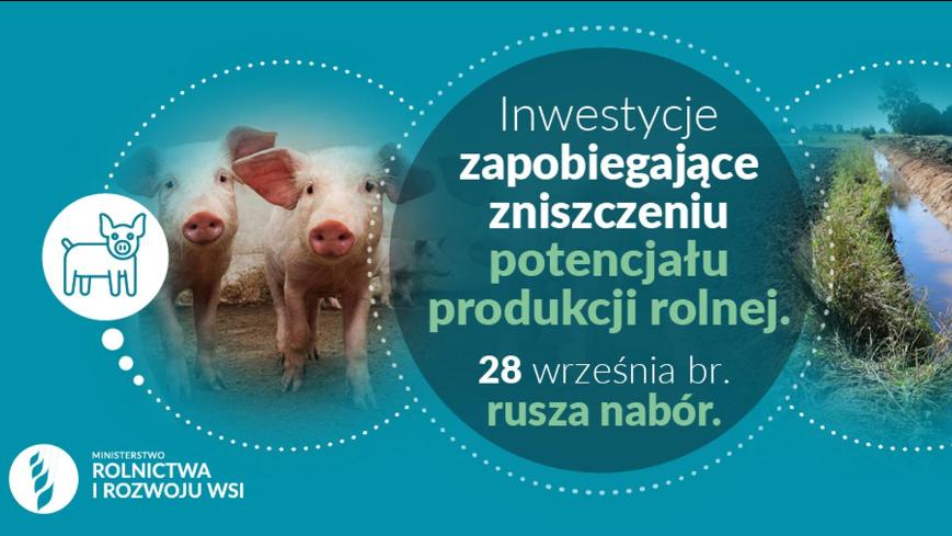 Inwestycje zapobiegające zniszczeniu potencjału produkcji rolnej - wkrótce rusza nabór