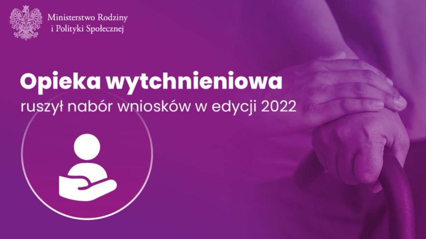 Opieka wytchnieniowa - edycja 2022